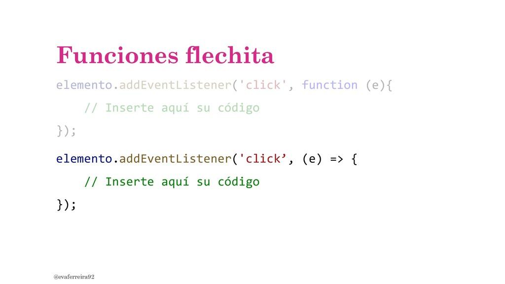 Funciones flechita elemento.addEventListener('c...