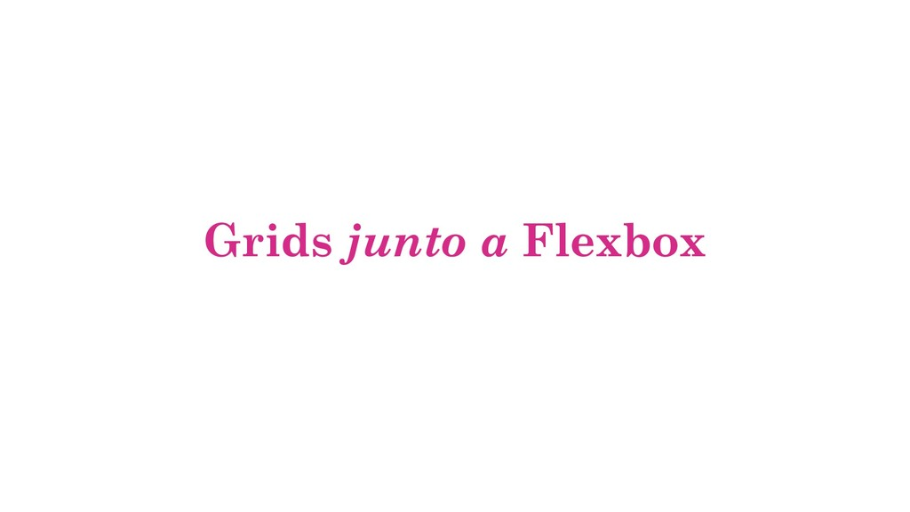 Grids junto a Flexbox