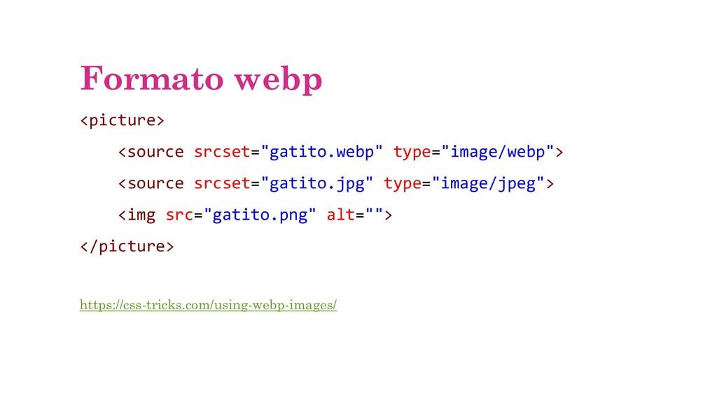 """Formato webp <picture> <source srcset=""""gatito.w..."""