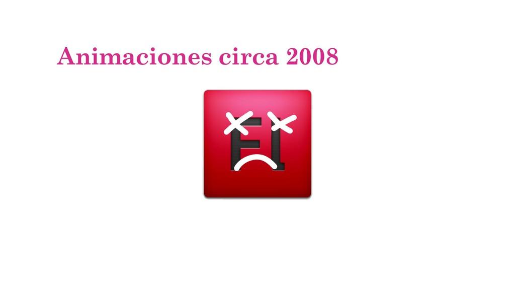 Animaciones circa 2008