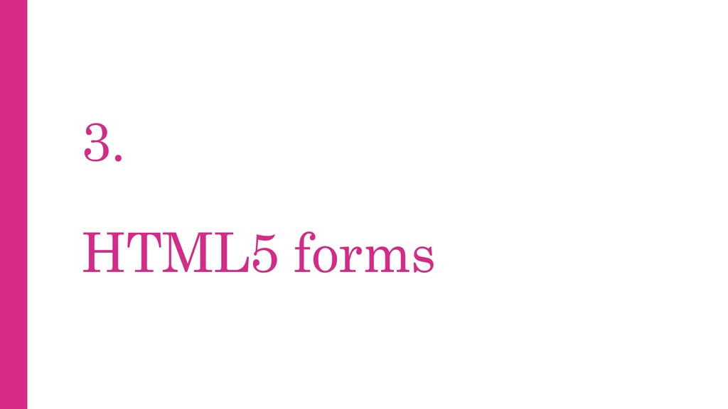 3. HTML5 forms