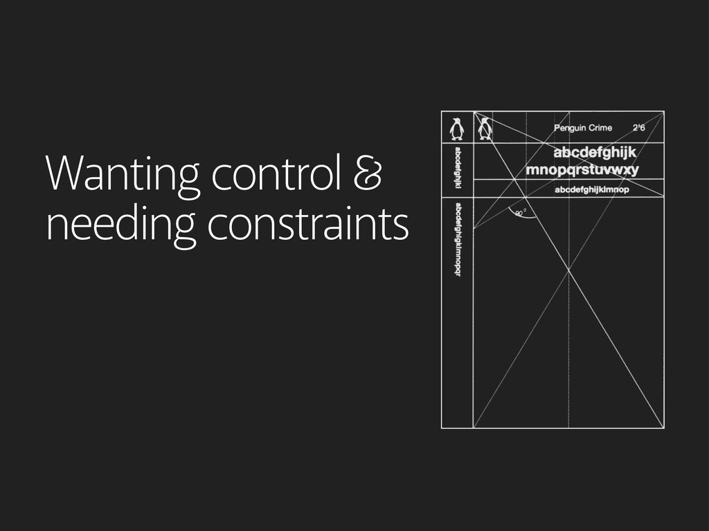 Wanting control needing constraints