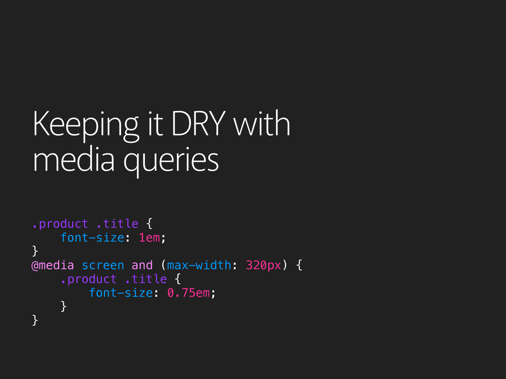 Keeping it DRY with media queries .product .tit...