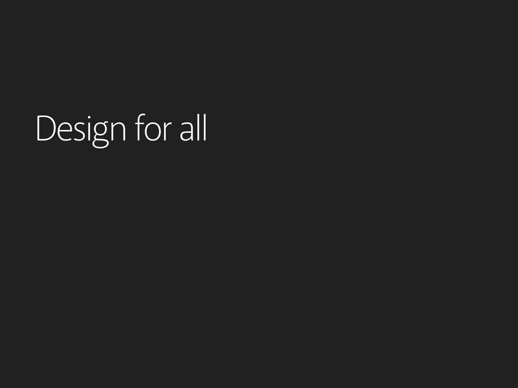 Design for all