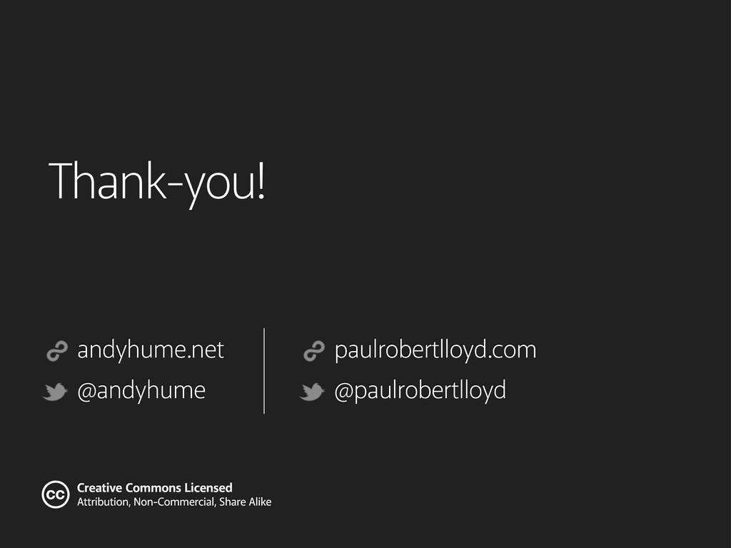 Thank-you! paulrobertlloyd.com @paulrobertlloyd...