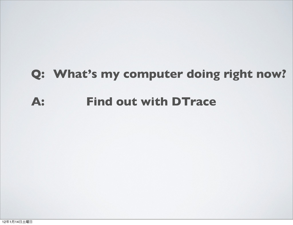 What's my computer doing right now? Q: A: Find ...