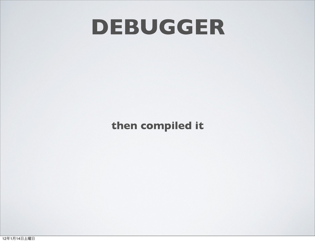 DEBUGGER then compiled it 121݄14༵
