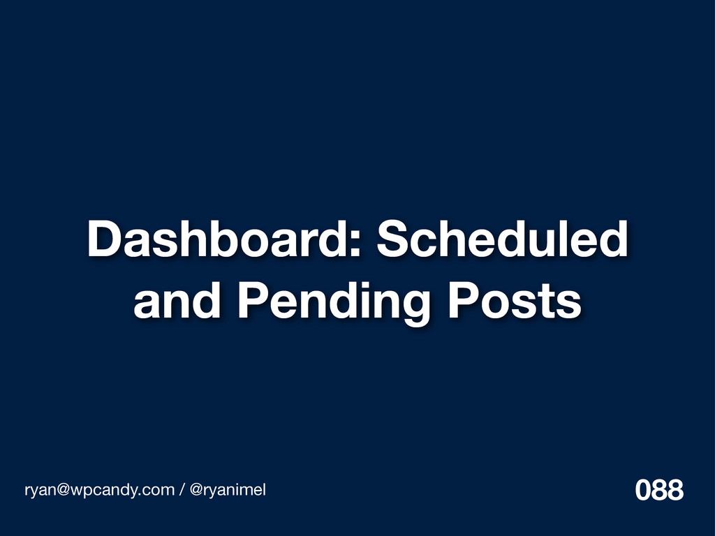 Dashboard: Scheduled and Pending Posts ryan@wpc...