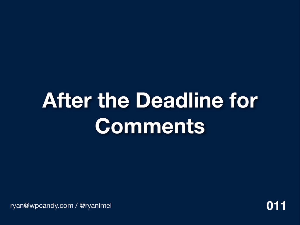 After the Deadline for Comments ryan@wpcandy.co...