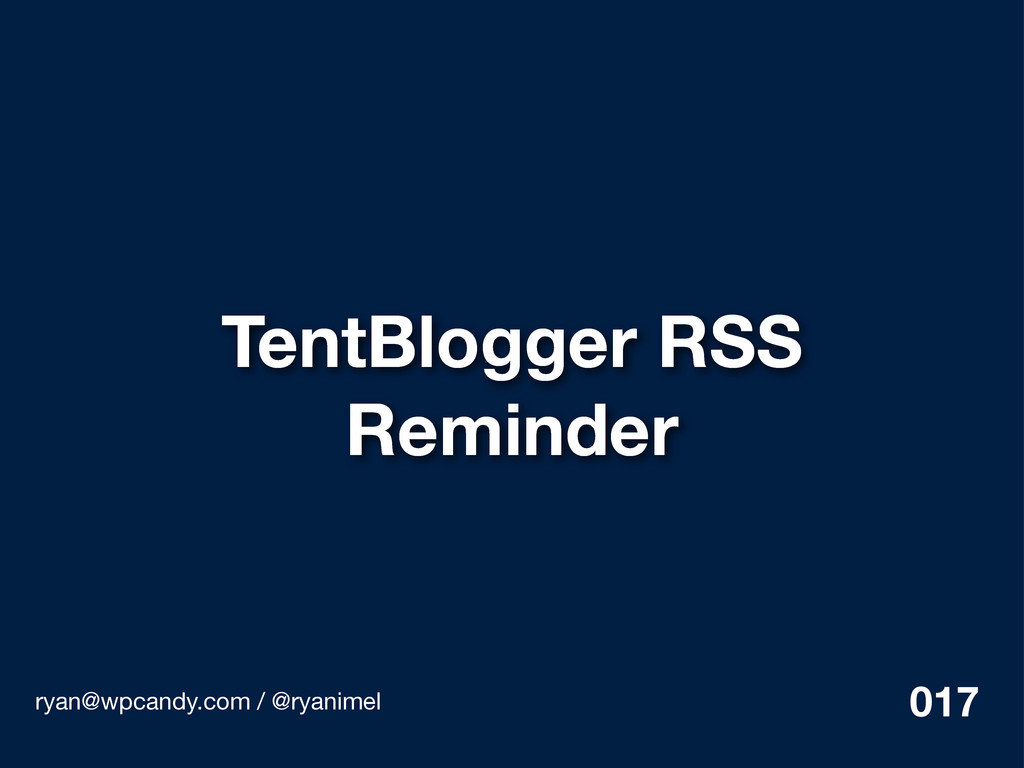 TentBlogger RSS Reminder ryan@wpcandy.com / @ry...
