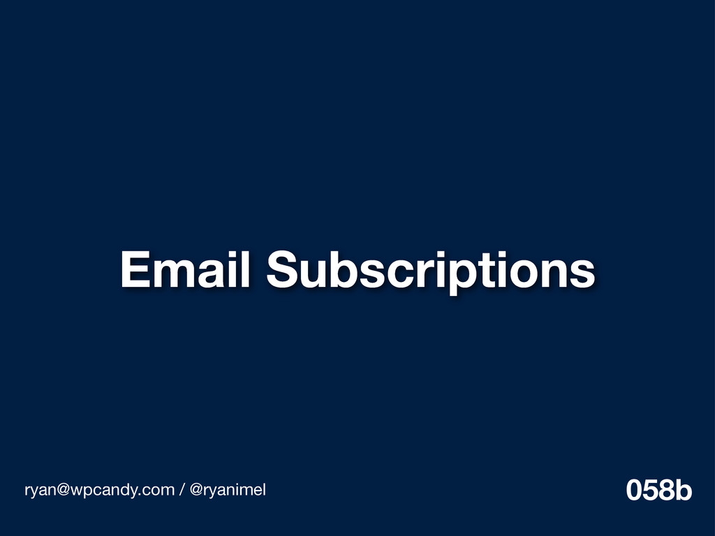 Email Subscriptions ryan@wpcandy.com / @ryanime...