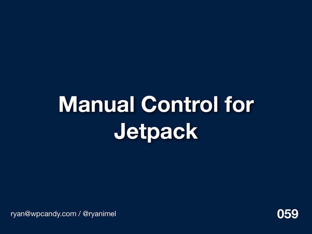 Manual Control for Jetpack ryan@wpcandy.com / @...