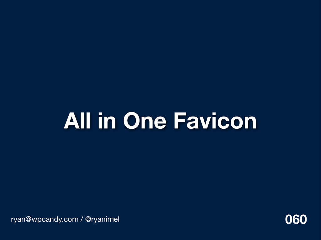 All in One Favicon ryan@wpcandy.com / @ryanimel...