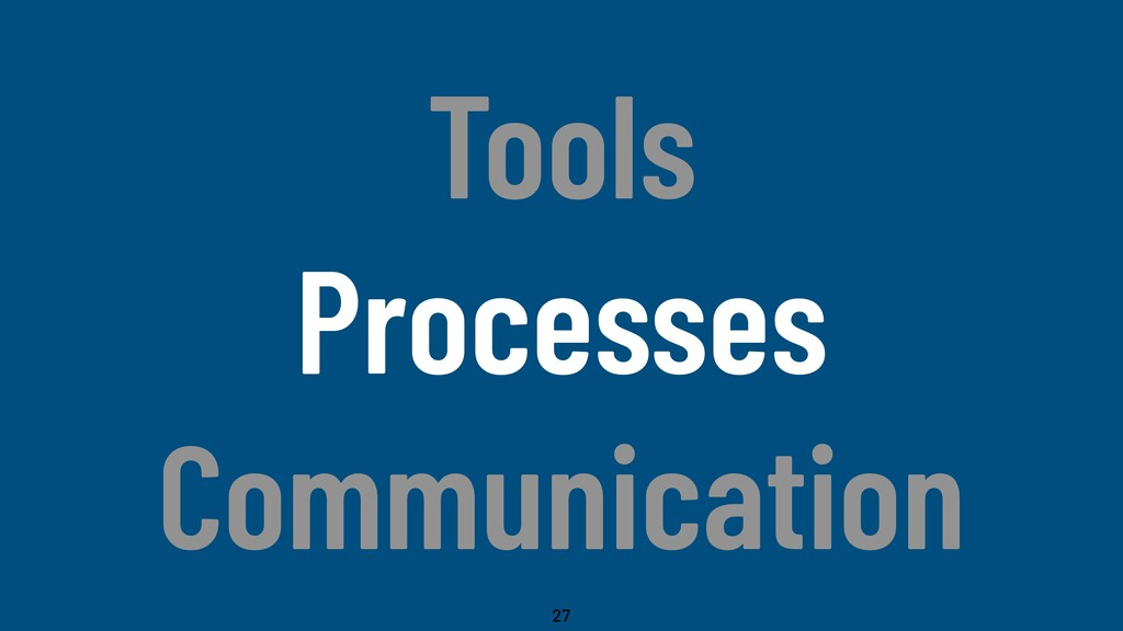 @WillingCarol Tools Processes Communication 27