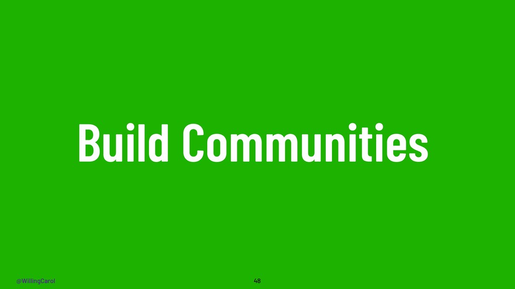 @WillingCarol Build Communities 48