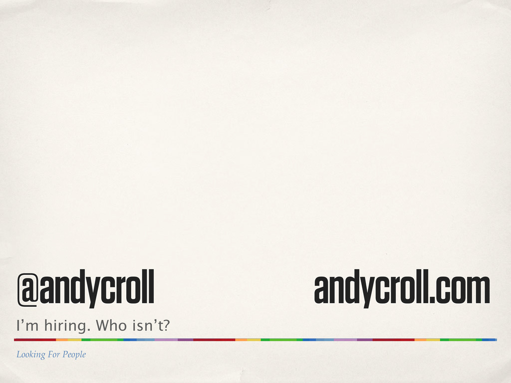Looking For People @andycroll andycroll.com I'm...