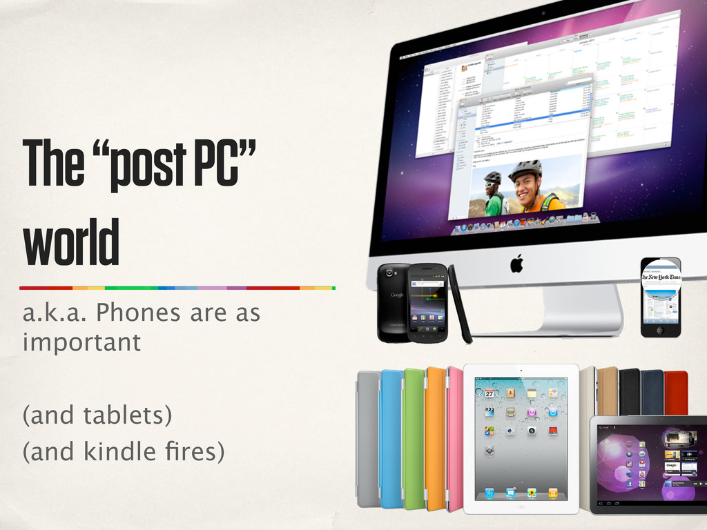 "The ""post PC"" world a.k.a. Phones are as import..."