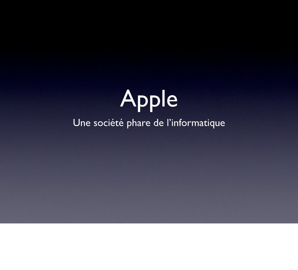 Apple Une société phare de l'informatique