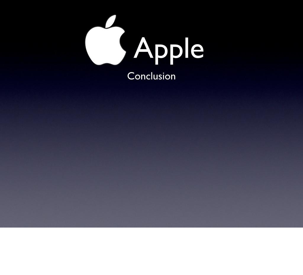 !Apple Conclusion