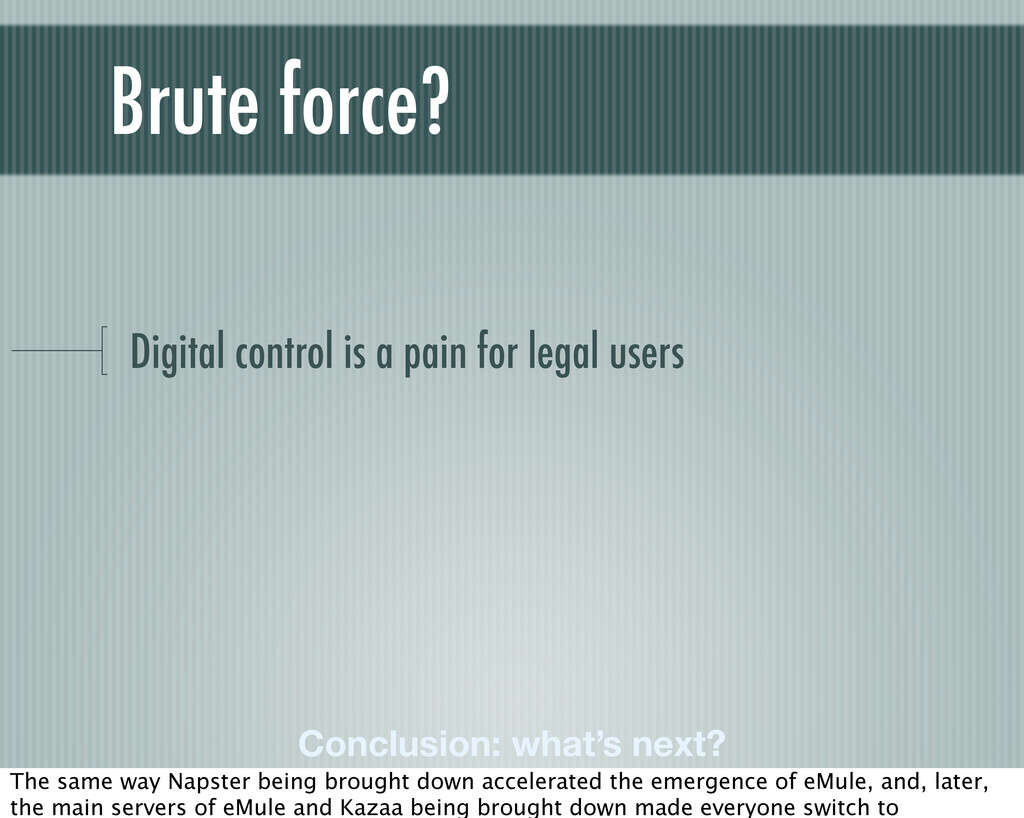 Digital control is a pain for legal users Concl...