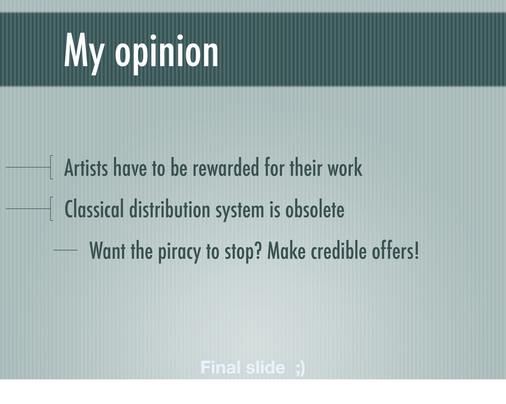 My opinion Artists have to be rewarded for thei...