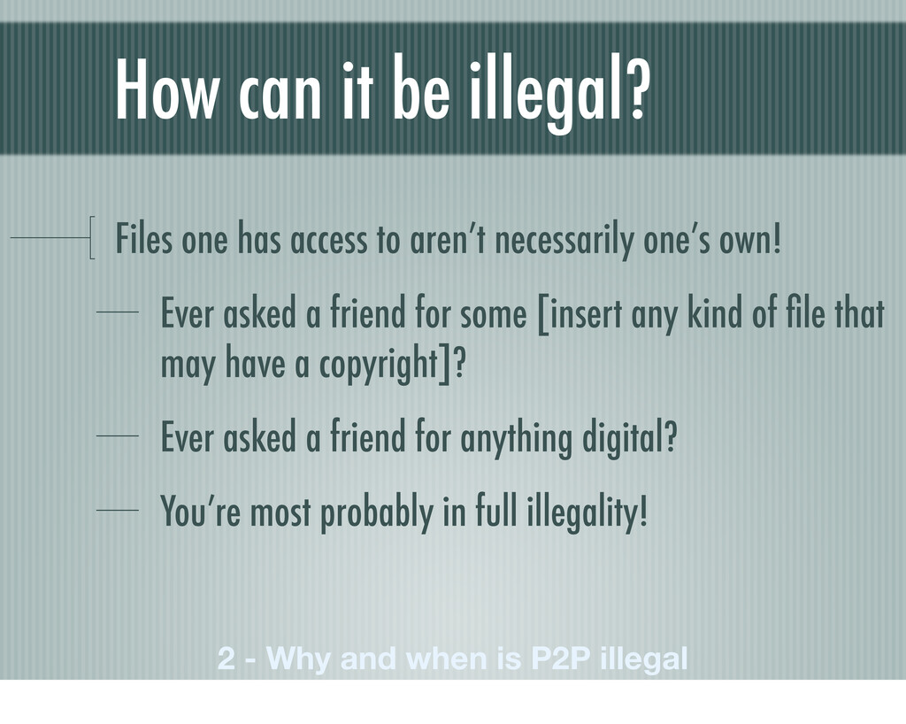 How can it be illegal? Files one has access to ...