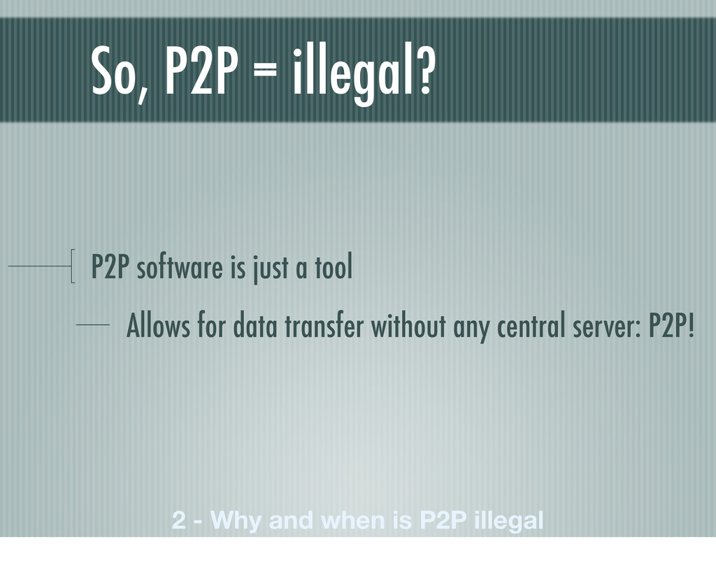 So, P2P = illegal? P2P software is just a tool ...