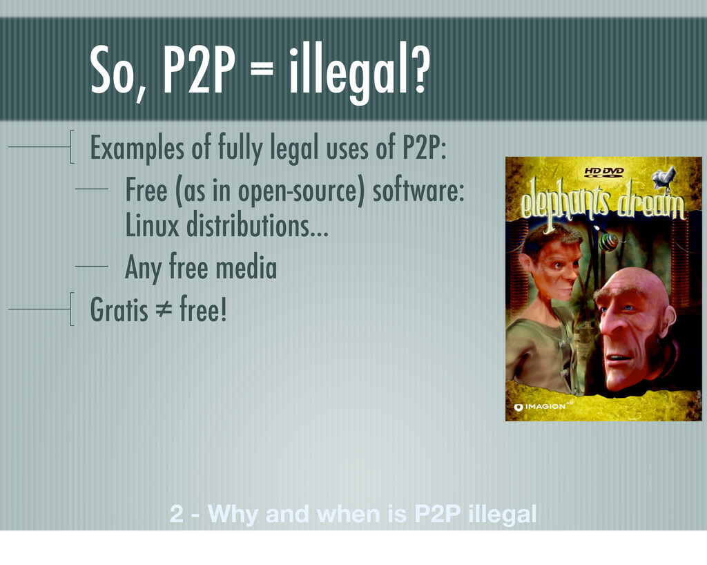 So, P2P = illegal? Examples of fully legal uses...