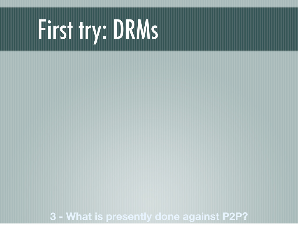 First try: DRMs 3 - What is presently done agai...