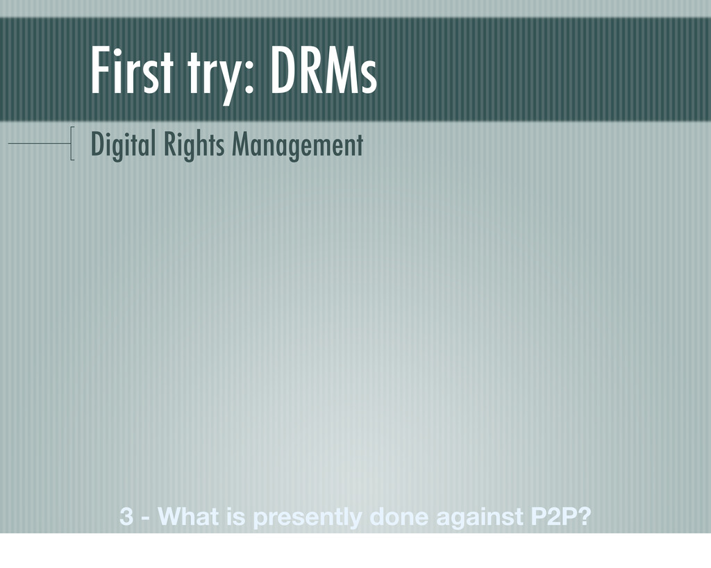 First try: DRMs Digital Rights Management 3 - W...