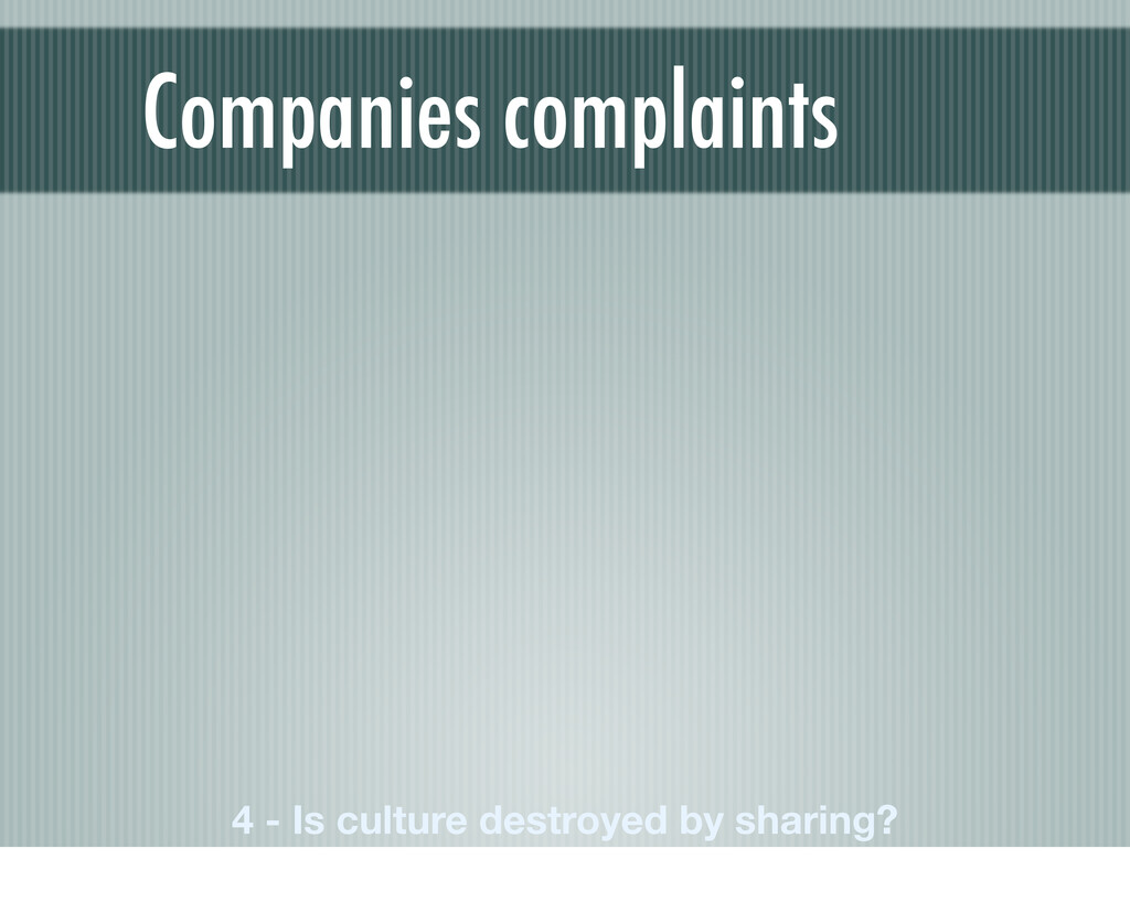 Companies complaints 4 - Is culture destroyed b...