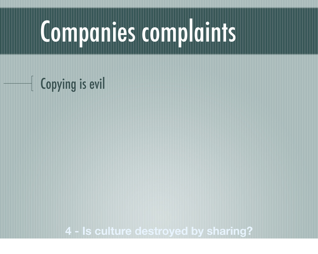 Companies complaints Copying is evil 4 - Is cul...