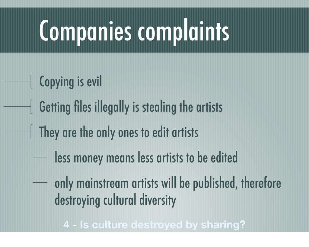 Companies complaints Copying is evil Getting fil...