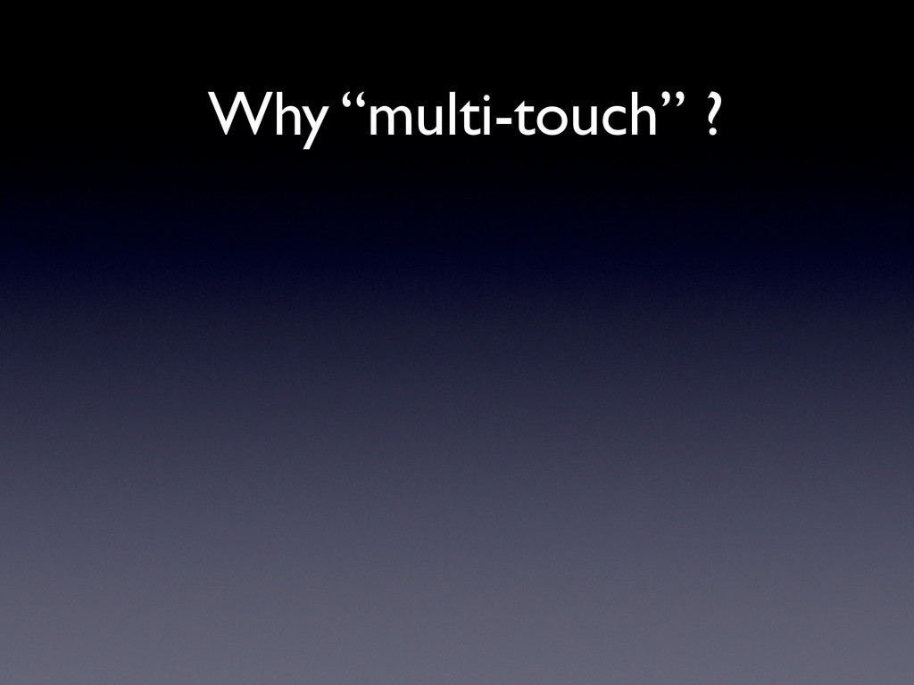 """Why """"multi-touch"""" ?"""