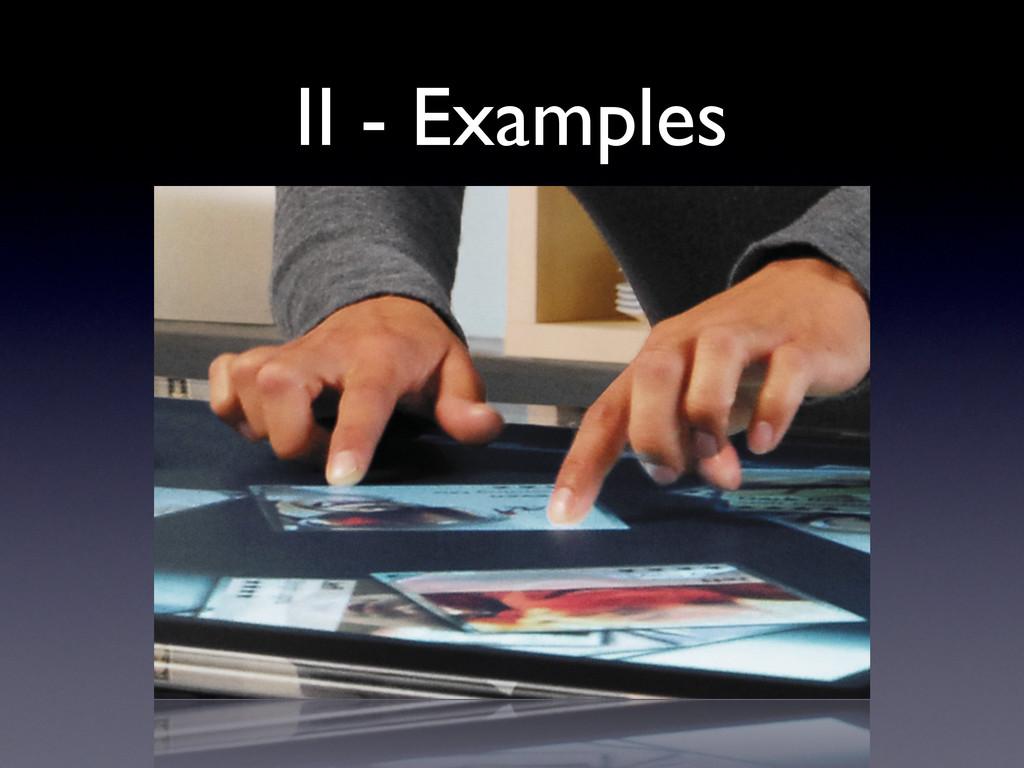 II - Examples