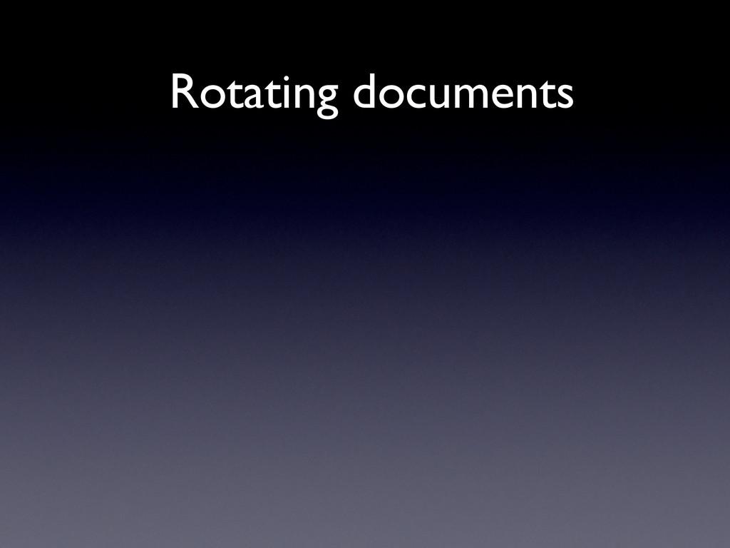 Rotating documents