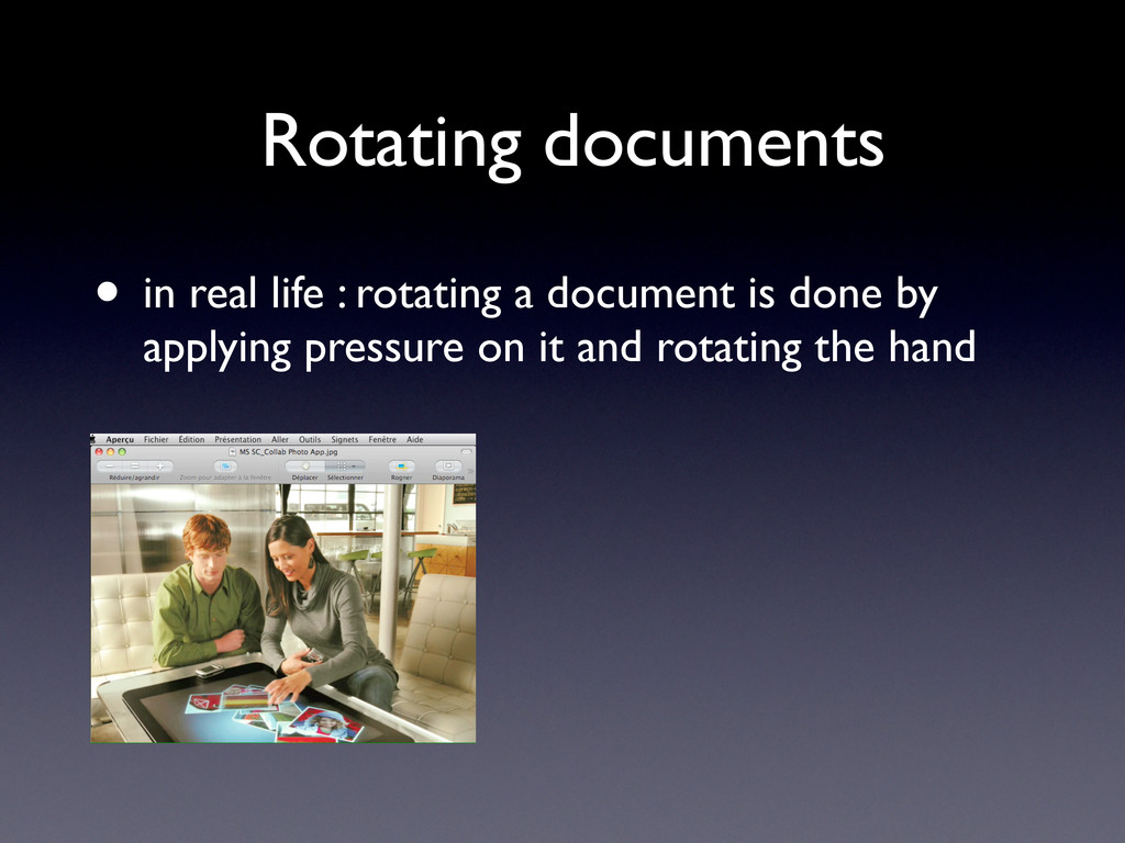 Rotating documents • in real life : rotating a ...