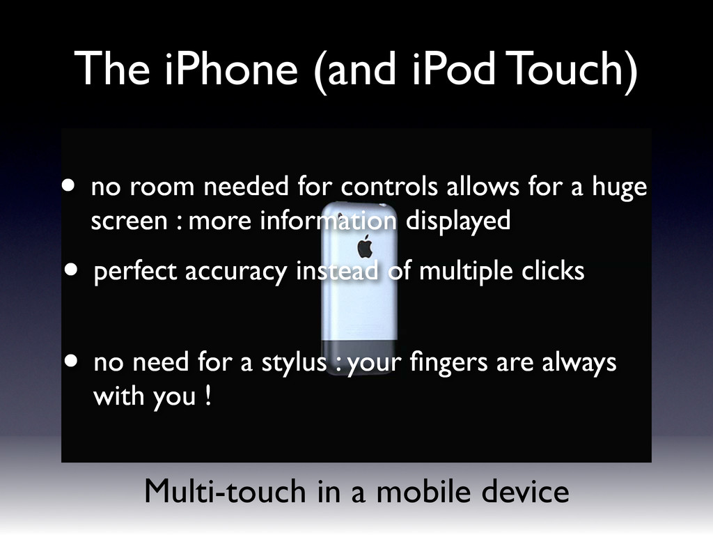 Multi-touch in a mobile device The iPhone (and ...
