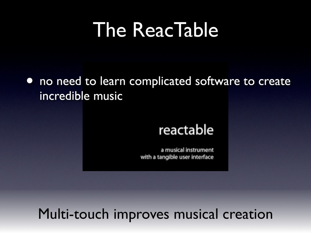Multi-touch improves musical creation The ReacT...
