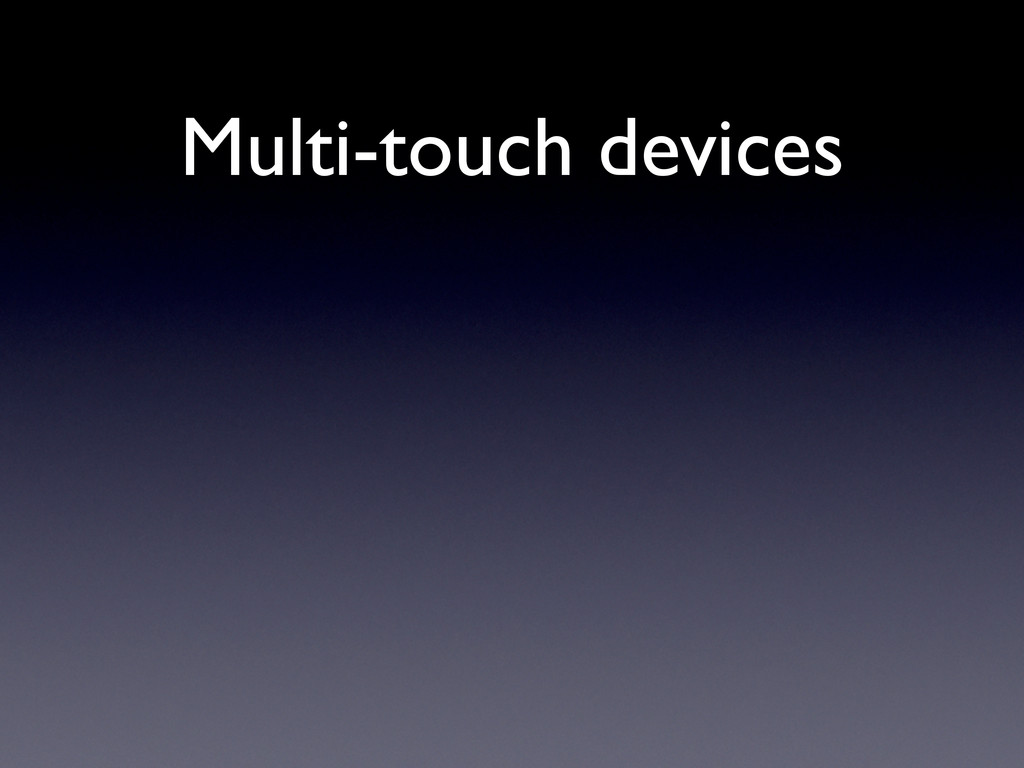 Multi-touch devices