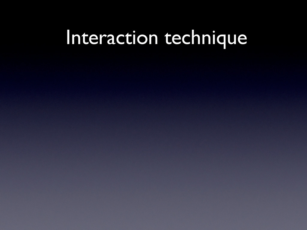 Interaction technique