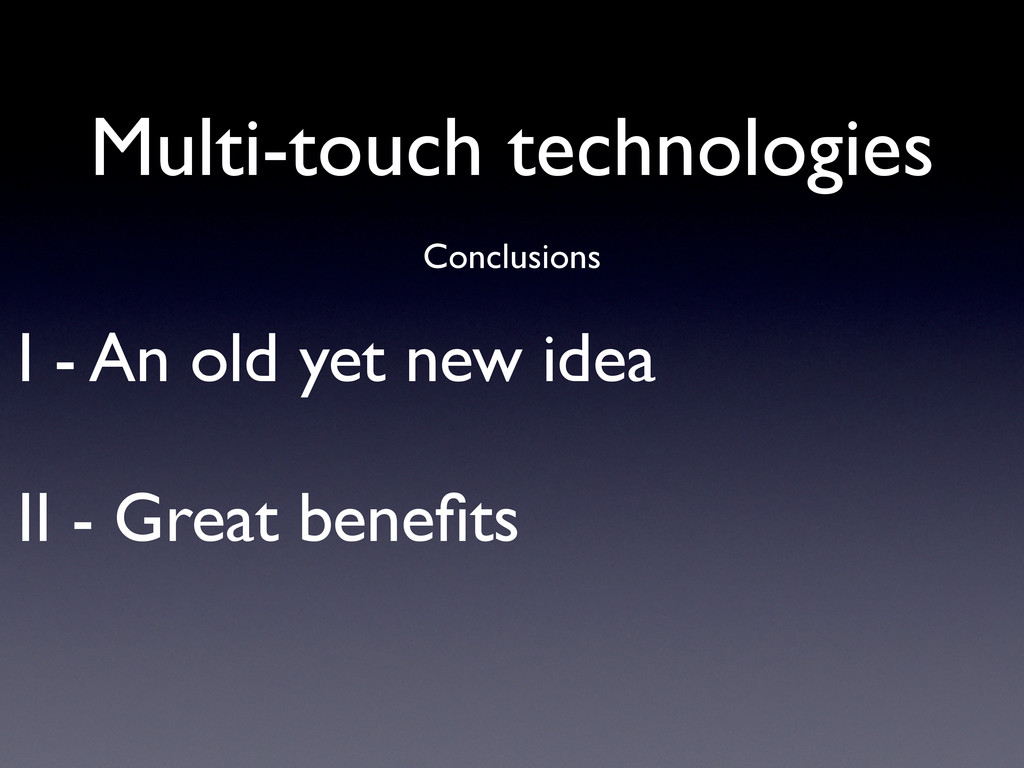 I - An old yet new idea II - Great benefits Conc...