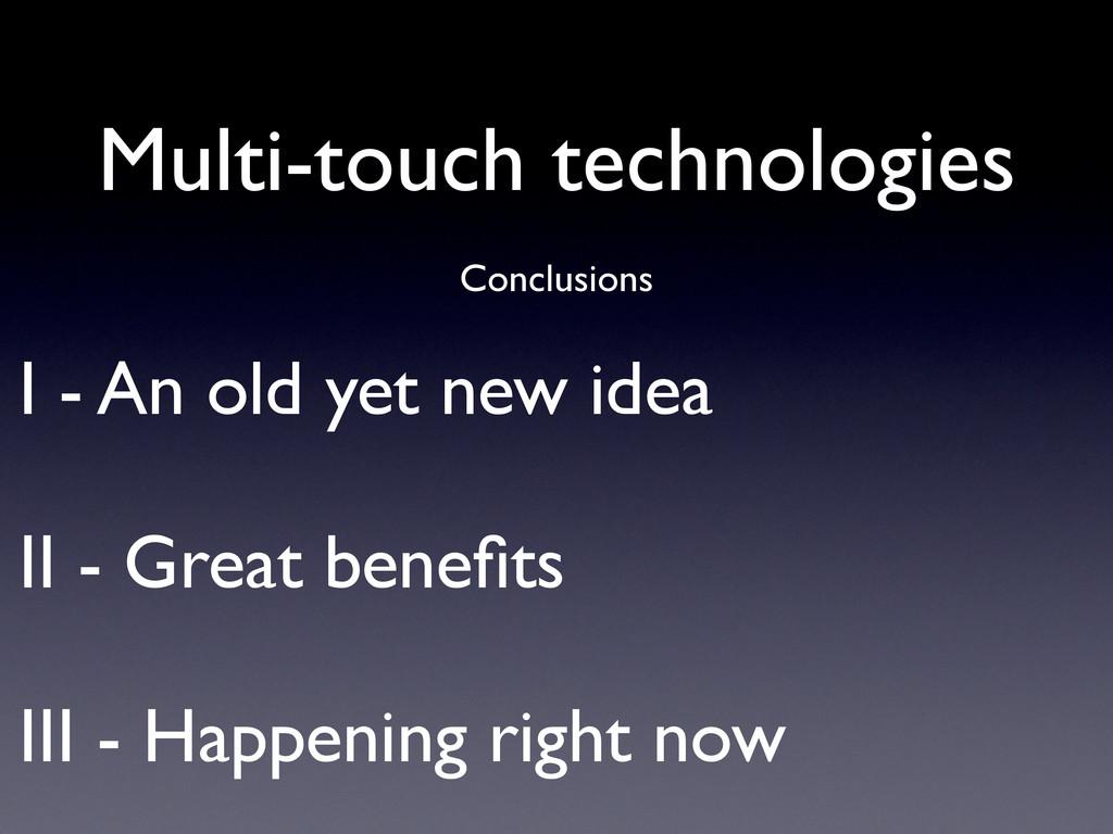 I - An old yet new idea II - Great benefits III ...