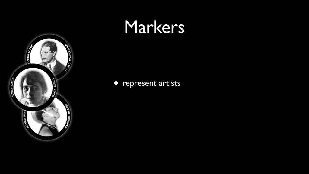 • represent artists Markers