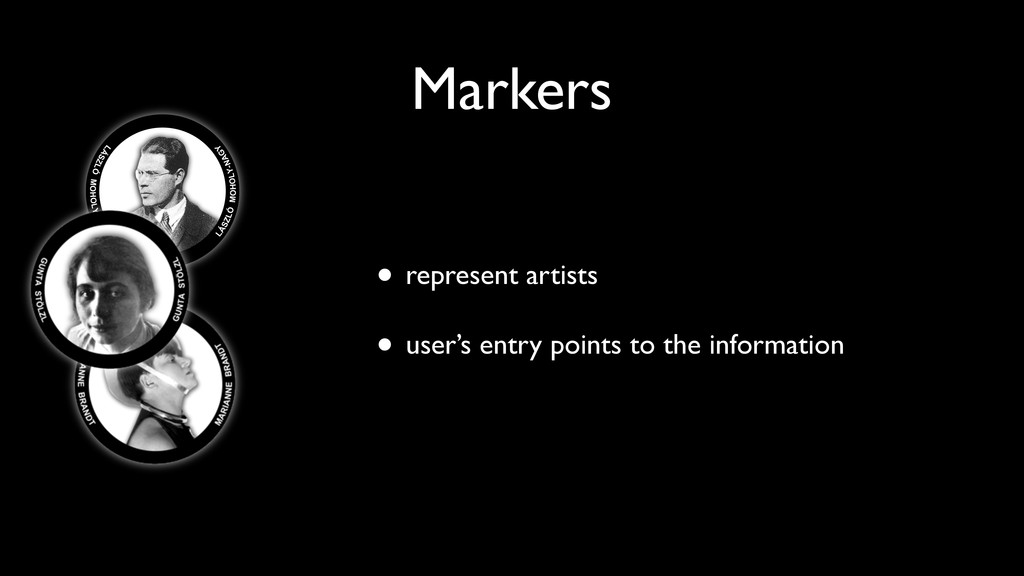 • represent artists • user's entry points to th...