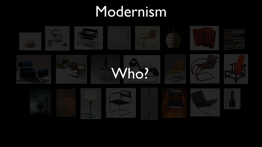 Who? Modernism