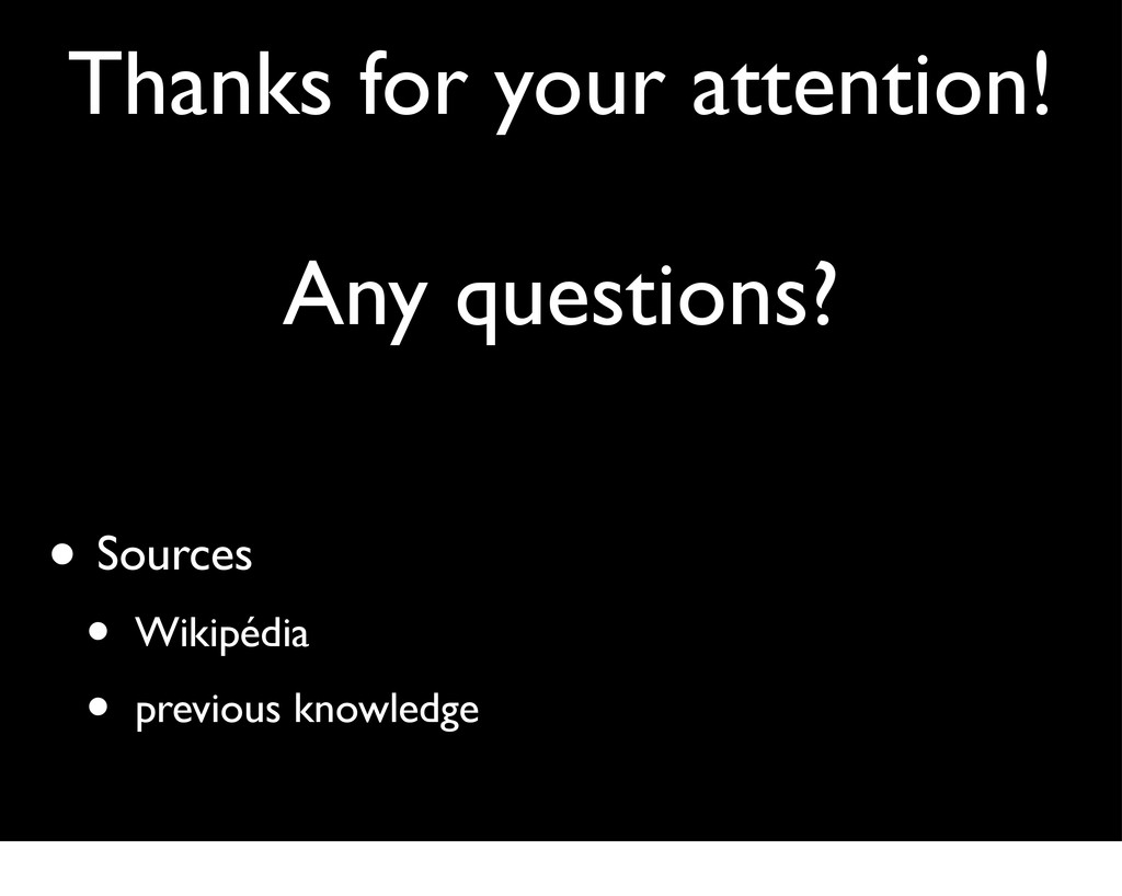 Thanks for your attention! Any questions? • Sou...