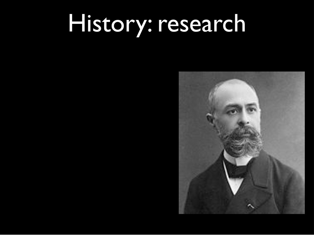 History: research