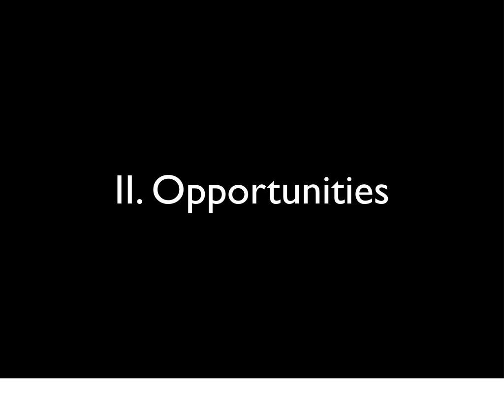 II. Opportunities