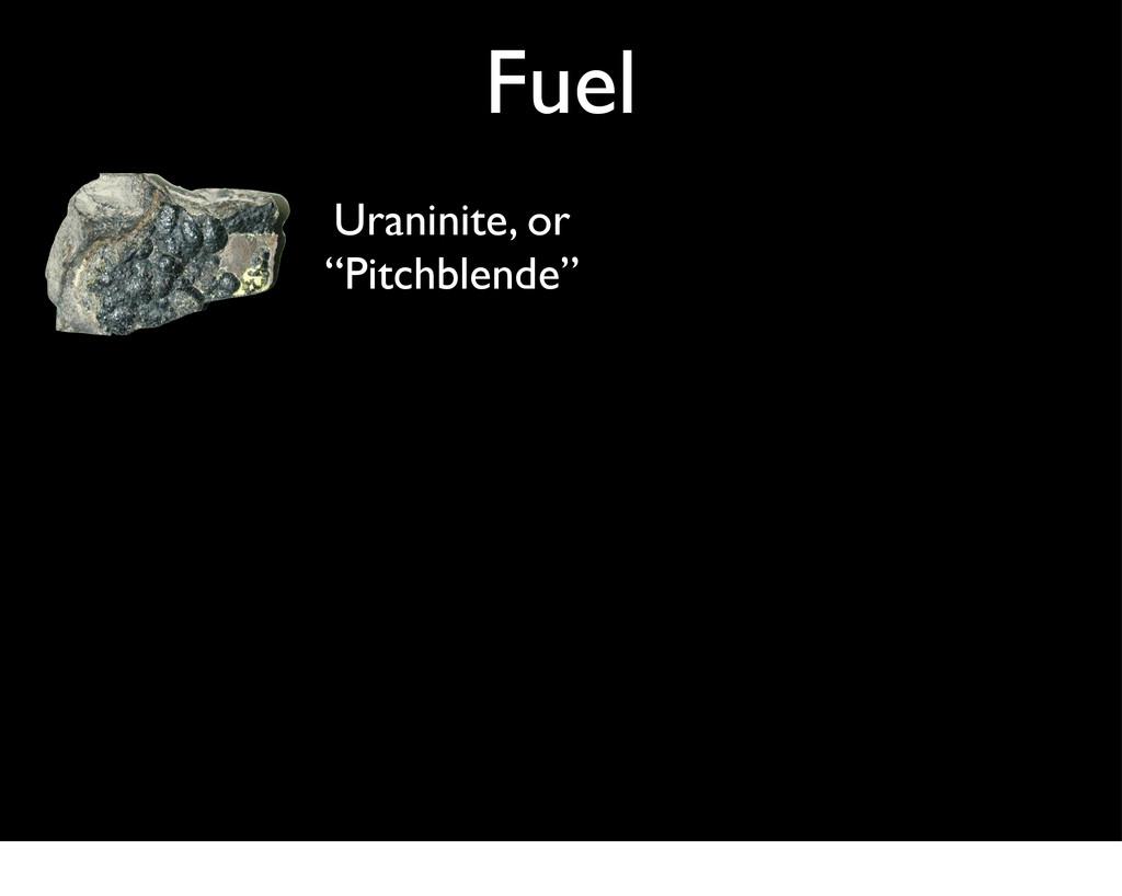 """Fuel Uraninite, or """"Pitchblende"""""""